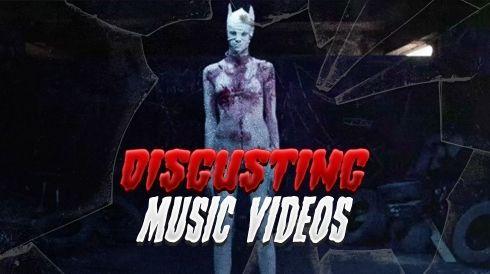 Disgusting music videos