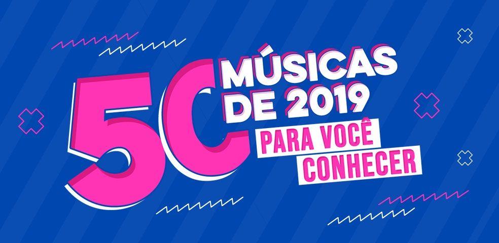 50 músicas de 2019 para você conhecer