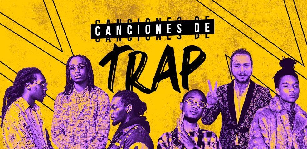 Canciones de trap