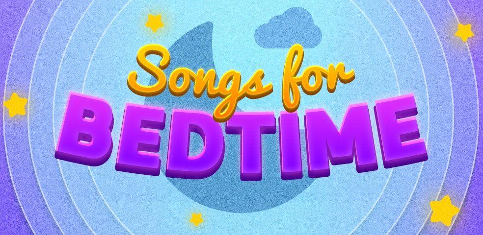Songs for bedtime