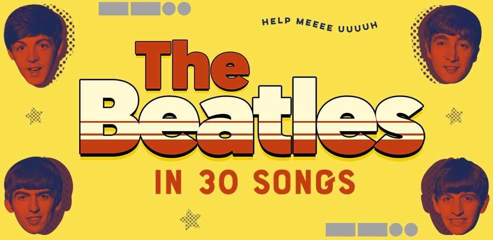 The Beatles in 30 songs