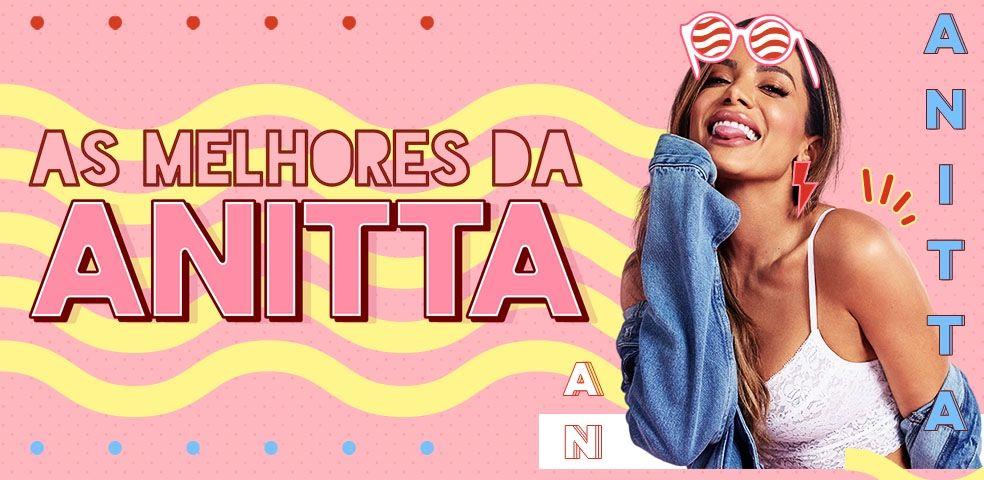 As melhores da Anitta