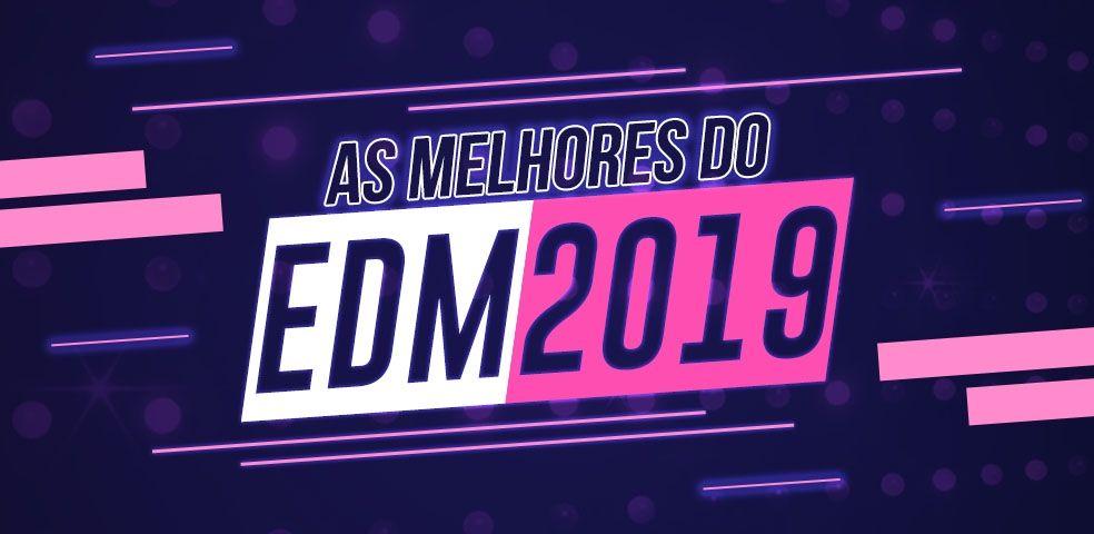 As melhores do EDM 2019