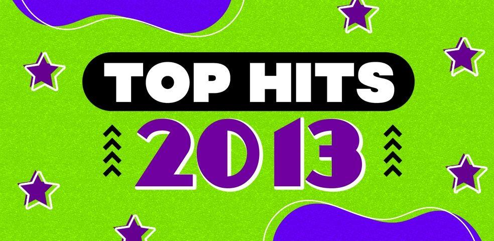 Top hits 2013