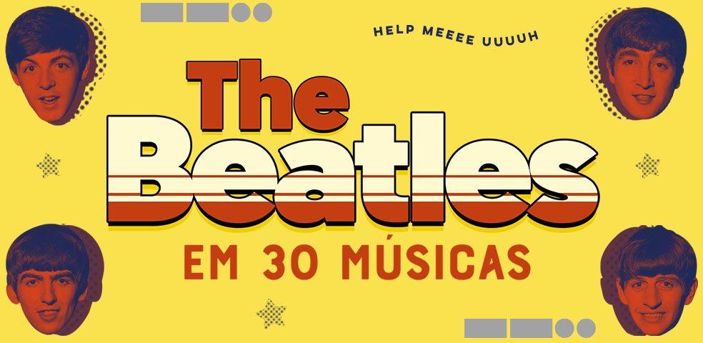 The Beatles em 30 músicas
