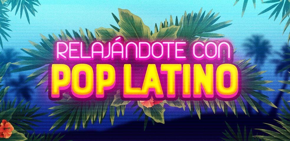 Relajando con pop latino