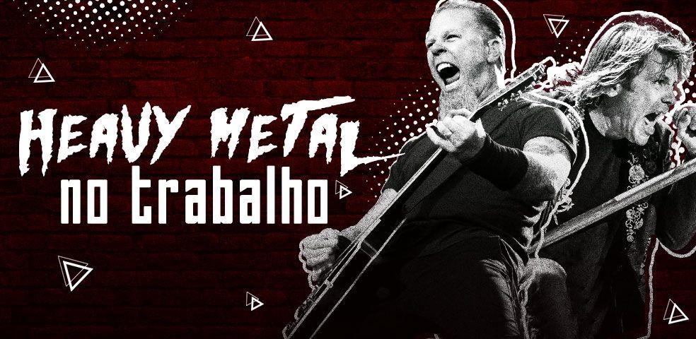 Heavy metal no trabalho