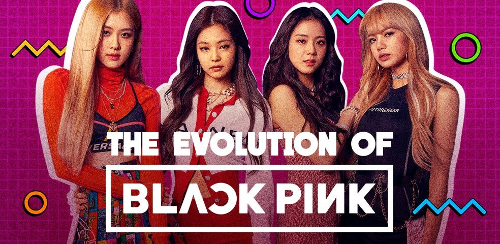 The evolution of Blackpink