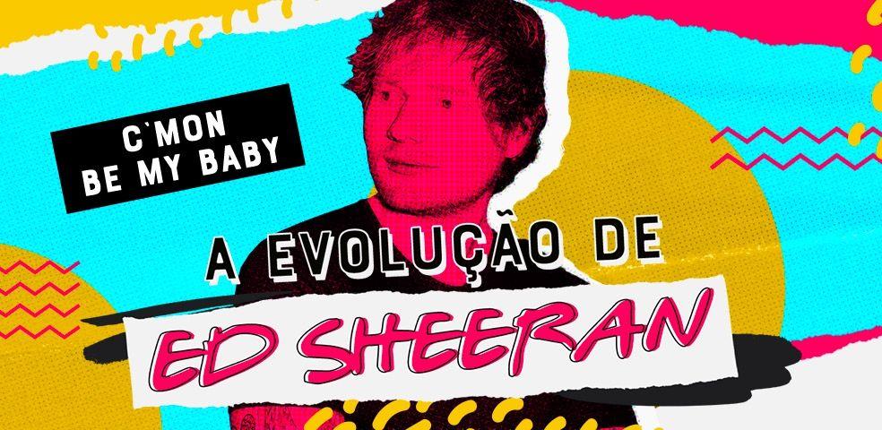 A evolução de Ed Sheeran