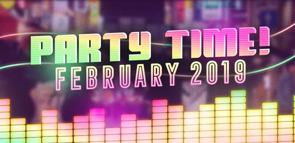 Party Time! February 2019
