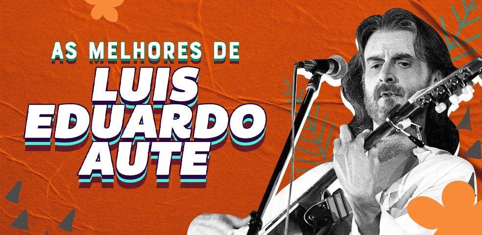 As melhores do Luis Eduardo Aute