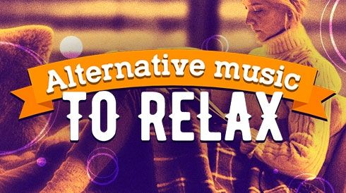 Alternative music to relax