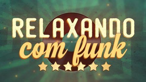 Relaxando com funk