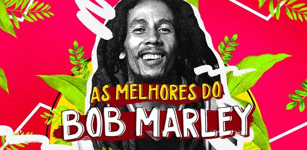 As melhores do Bob Marley