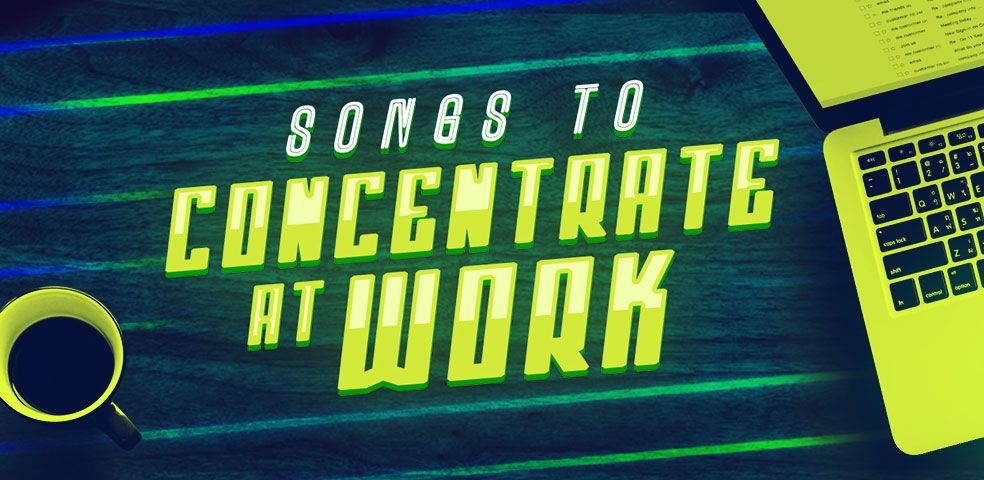 Songs to concentrate at work