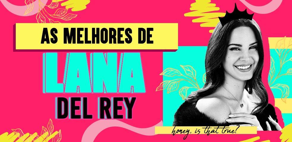 As melhores da Lana Del Rey