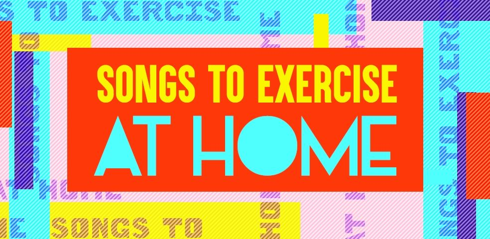 Songs to exercise at home