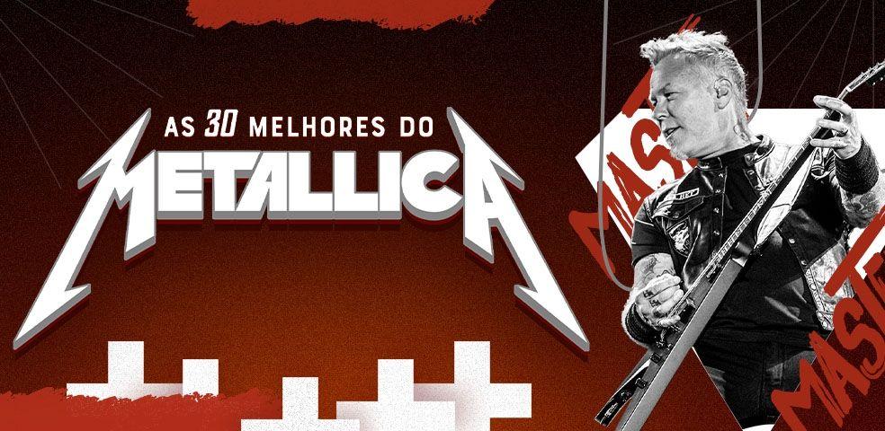 As 30 melhores do Metallica