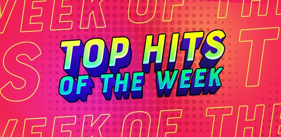 Top hits of the week