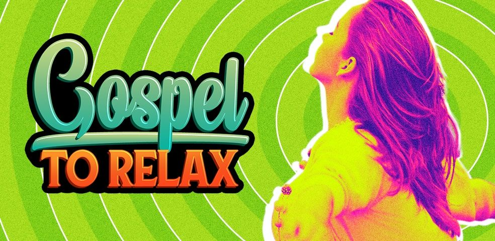 Gospel to relax