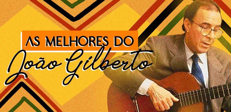 As melhores do João Gilberto