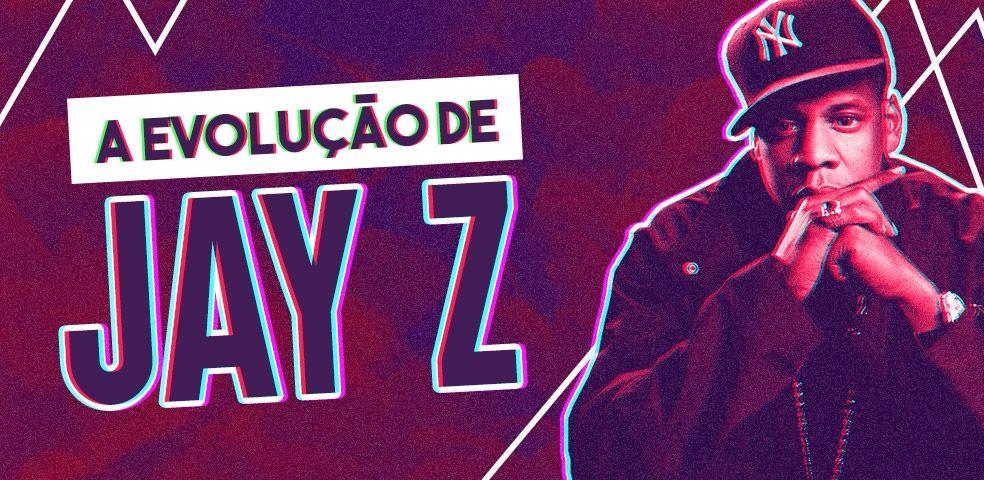 A evolução do Jay Z