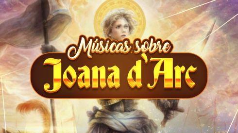 Músicas sobre Joana d'Arc