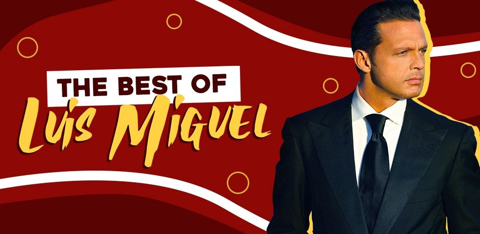 The best of Luis Miguel
