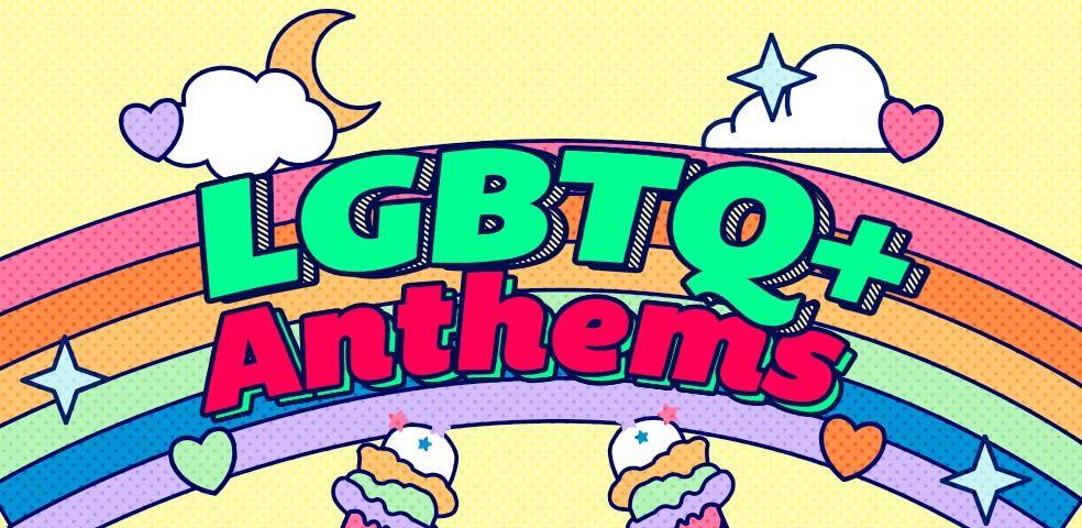 LGBTQ+ anthems