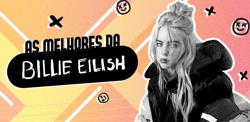As melhores da Billie Eilish
