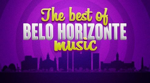 The best of Belo Horizonte music