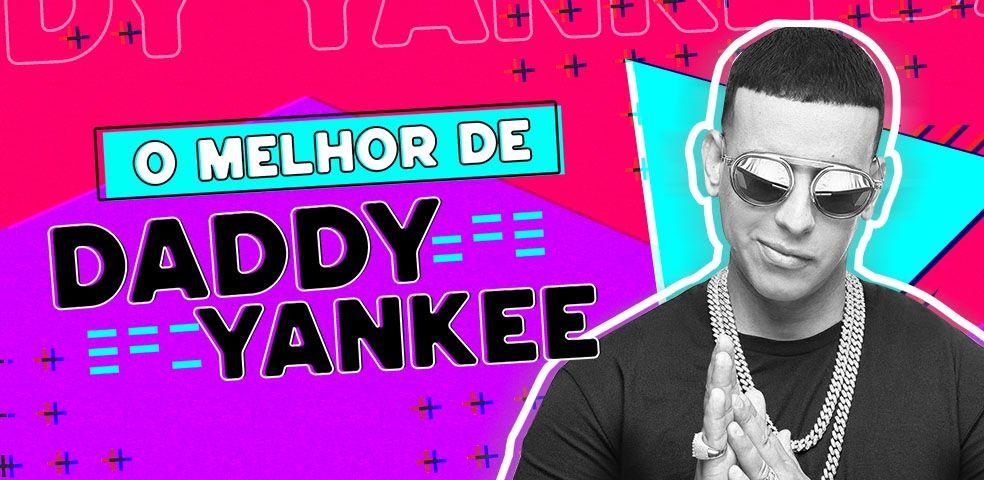 As melhores de Daddy Yankee