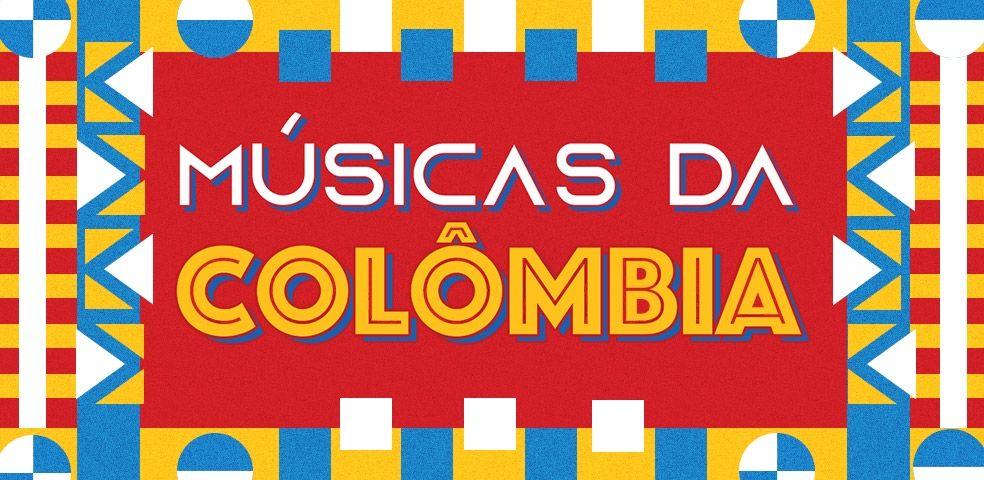 Músicas da Colômbia - Playlist - LETRAS MUS BR
