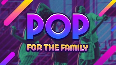 Pop for the family