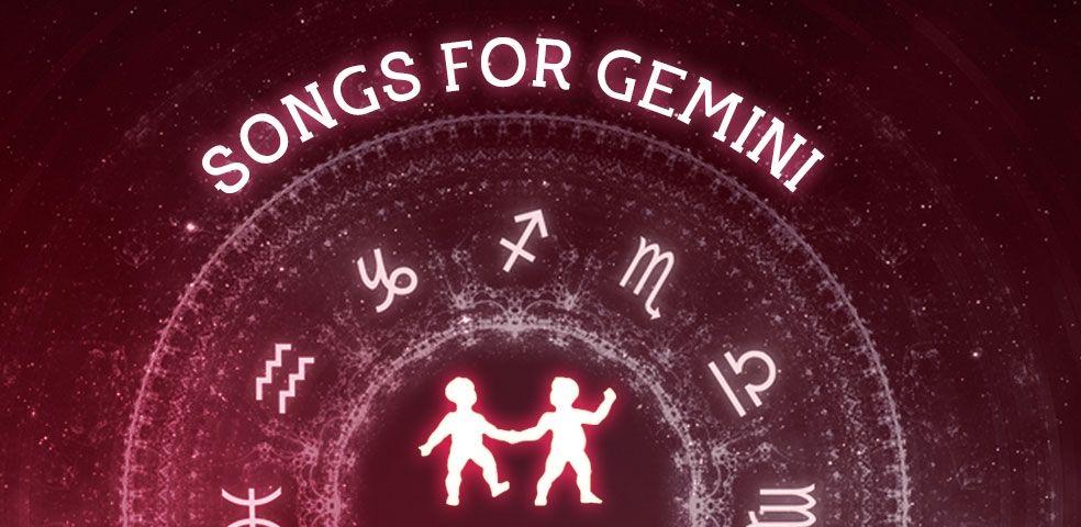 Songs for gemini