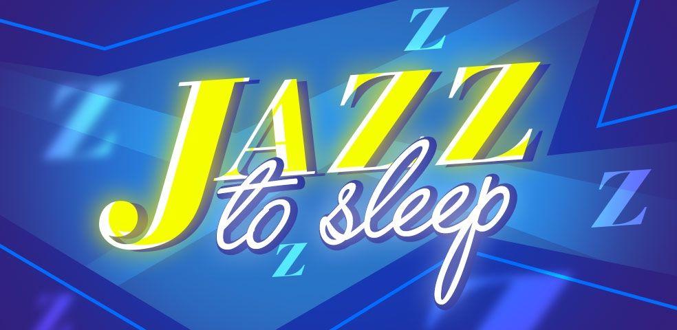 Jazz to sleep