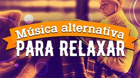 Música alternativa para relaxar