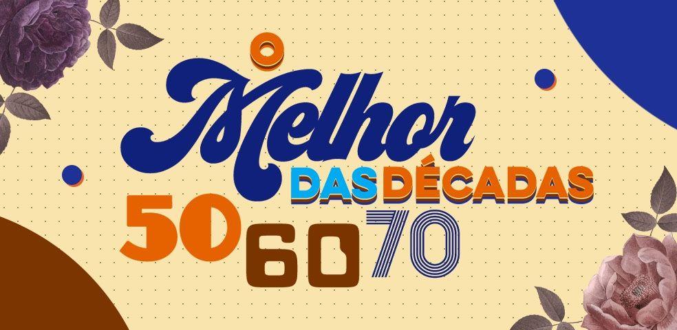 O melhor das décadas 50, 60 e 70