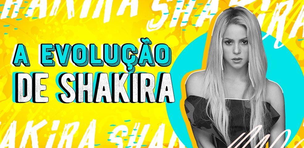 A evolução de Shakira