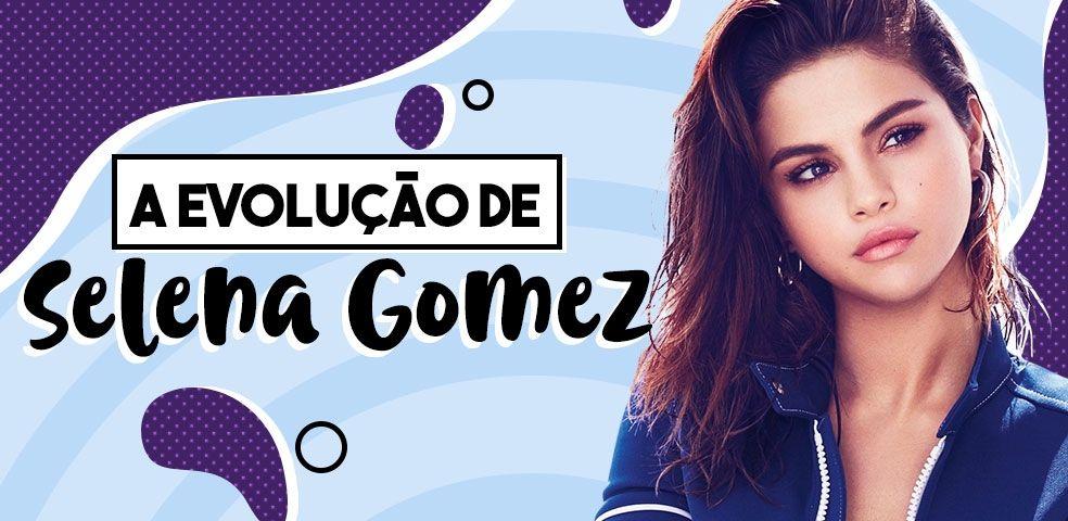 A evolução de Selena Gomez