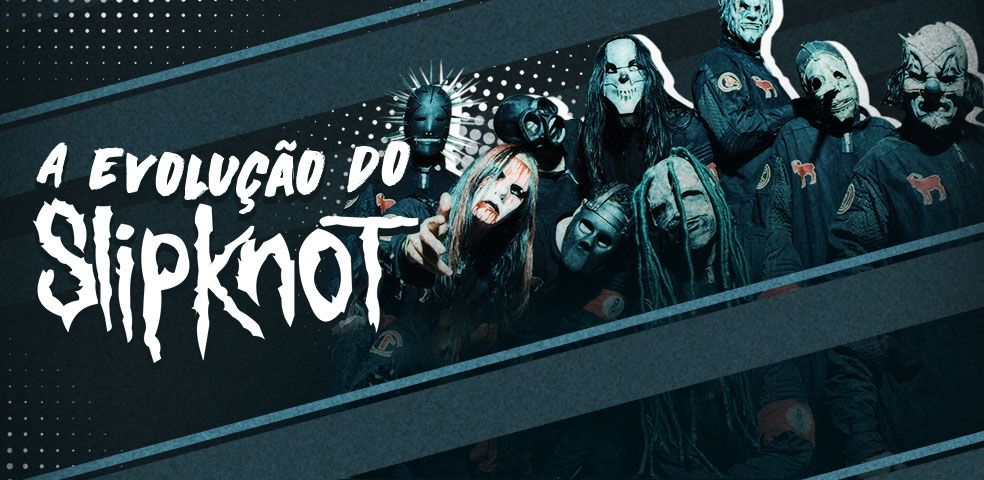 A evolução do Slipknot