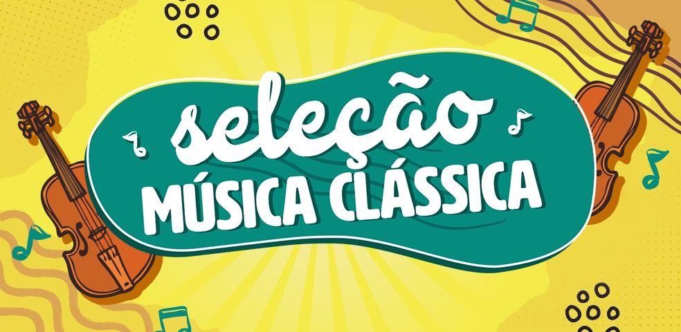Seleção música clássica