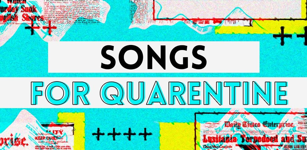Songs for quarentine
