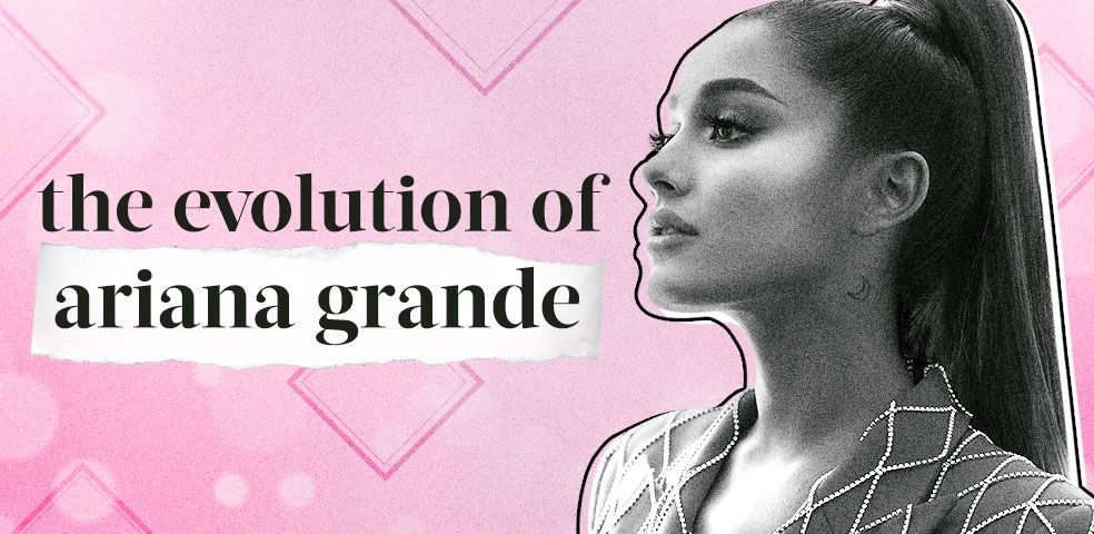 The evolution of Ariana Grande