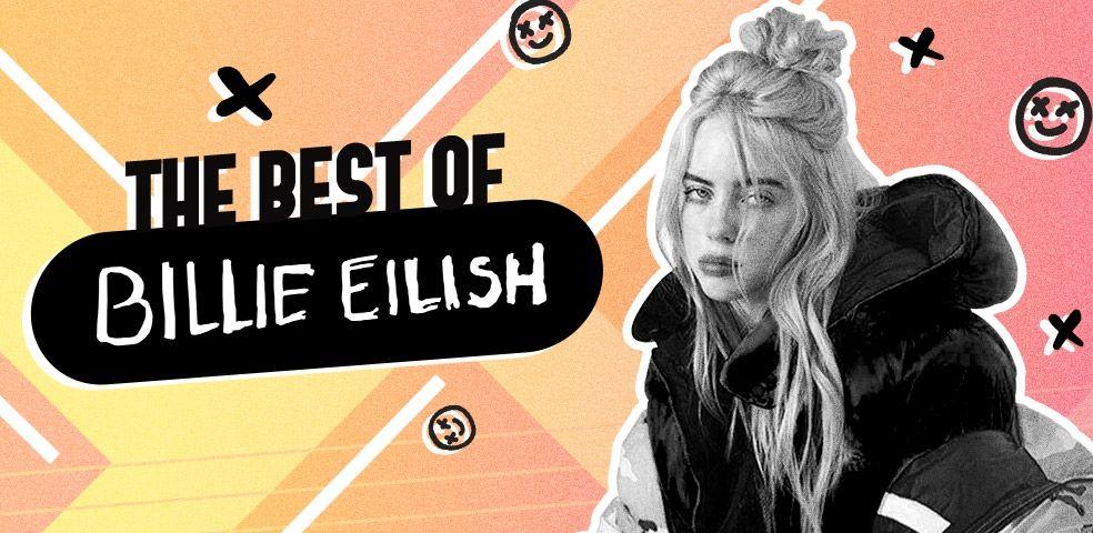 The best of Billie Eilish