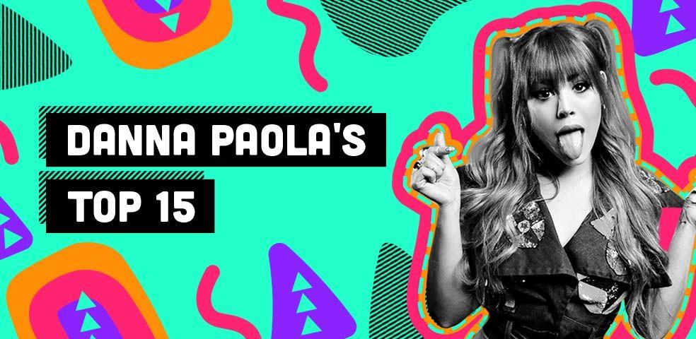 Danna Paola's Top 15