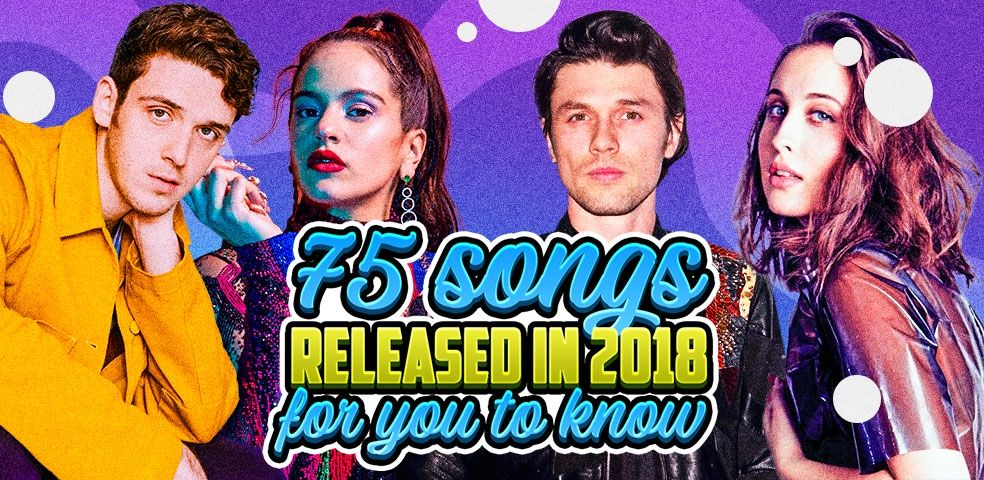 75 songs released in 2018 for you to know