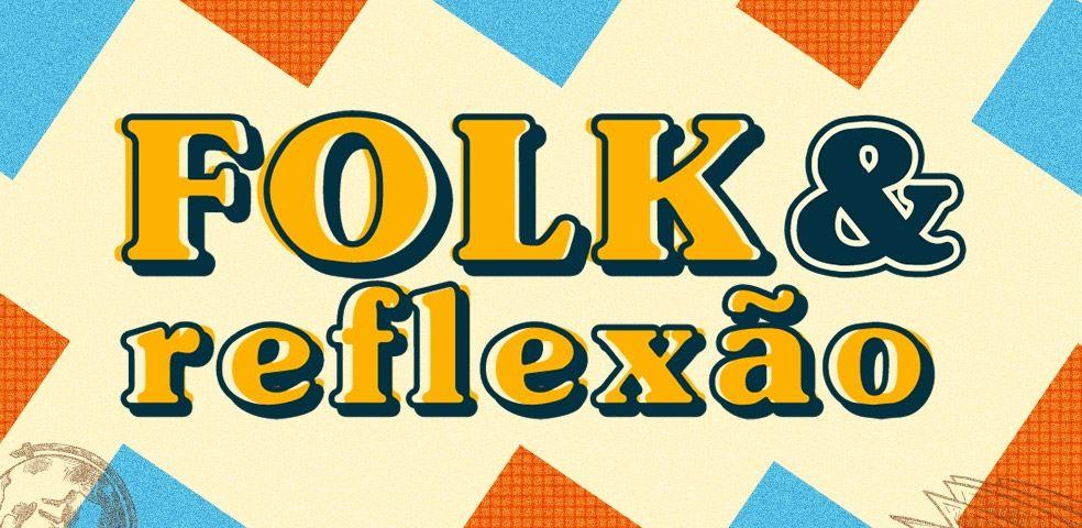 Folk & reflexão