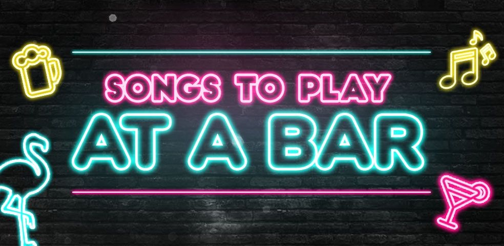 Songs to play at a bar