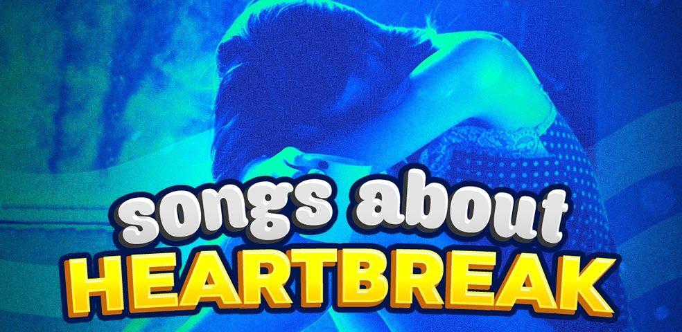 Songs about heartbreak